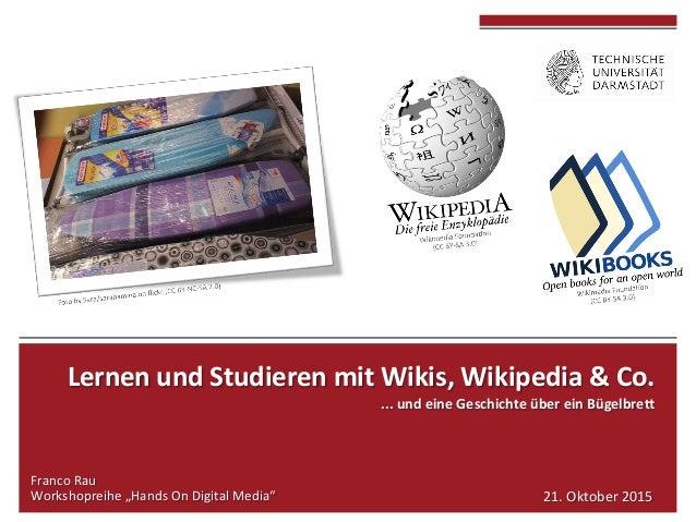 """LernenundStudierenmitWikis,Wikipedia&Co. ...undeineGeschichteübereinBügelbre>  FrancoRau Workshopreihe""""..."""