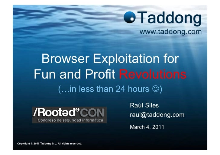 www.taddong.com             Browser Exploitation for            Fun and Profit Revolutions                               (...