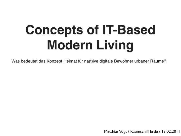 Concepts of IT-Based         Modern LivingWas bedeutet das Konzept Heimat für na(t)ive digitale Bewohner urbaner Räume?   ...