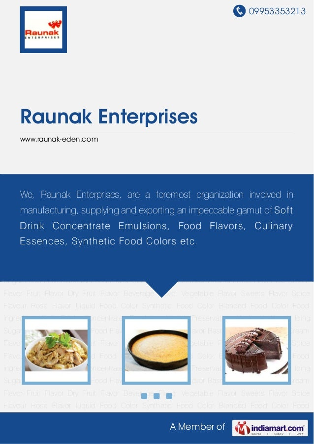 09953353213A Member ofRaunak Enterpriseswww.raunak-eden.comFood Flavor Natural Food Flavor Chocolate Food Flavor Basmati R...