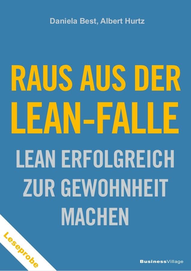 Daniela Best, Albert Hurtz  Raus aus der  Lean-Falle  Lean erfolgreich  zur Gewohnheit  BusinessVillage  machen  Leseprobe