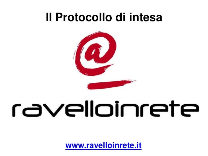 Il Protocollo di intesa <br />www.ravelloinrete.it<br />