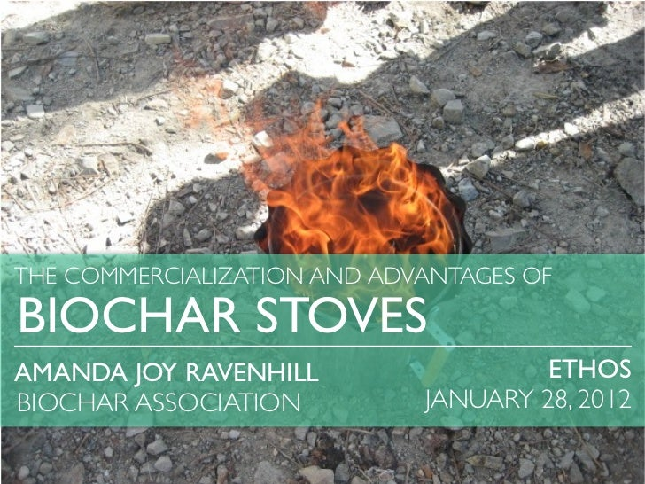 THE COMMERCIALIZATION AND ADVANTAGES OFBIOCHAR STOVESAMANDA JOY RAVENHILL                  ETHOSBIOCHAR ASSOCIATION       ...