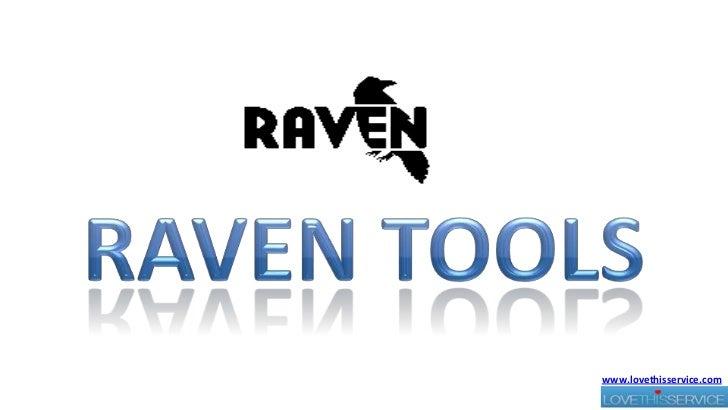 Raven tools<br />www.lovethisservice.com<br />