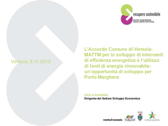 Venezia, 8.11.2013  L'Accordo Comune di VeneziaMATTM per lo sviluppo di interventi di efficienza energetica e l'utilizzo d...