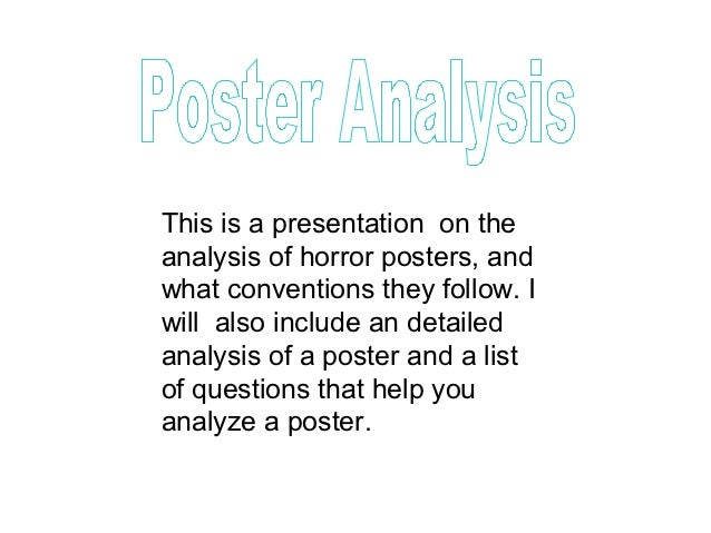 This is a presentation on theanalysis of horror posters, andwhat conventions they follow. Iwill also include an detailedan...