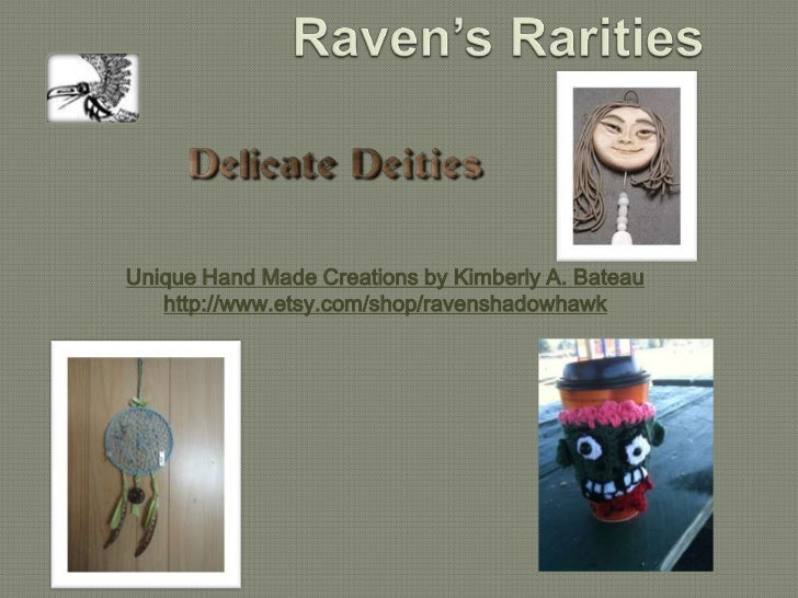 Unique Hand Made Creations by Kimberly A. Bateau   http://www.etsy.com/shop/ravenshadowhawk