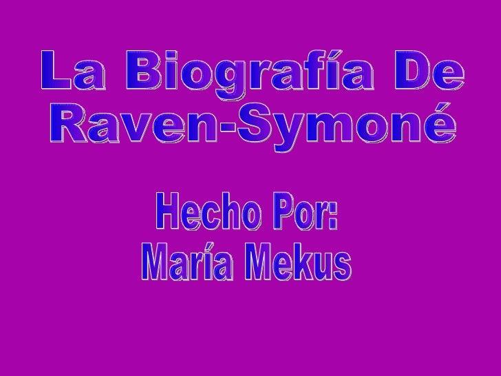 La Biografía De Raven-Symoné Hecho Por: María Mekus