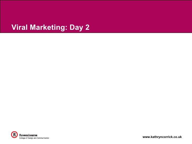Viral Marketing: Day 2