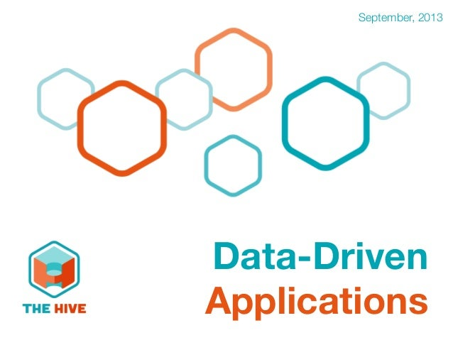 Data-Driven Applications September, 2013 Data-Driven Applications
