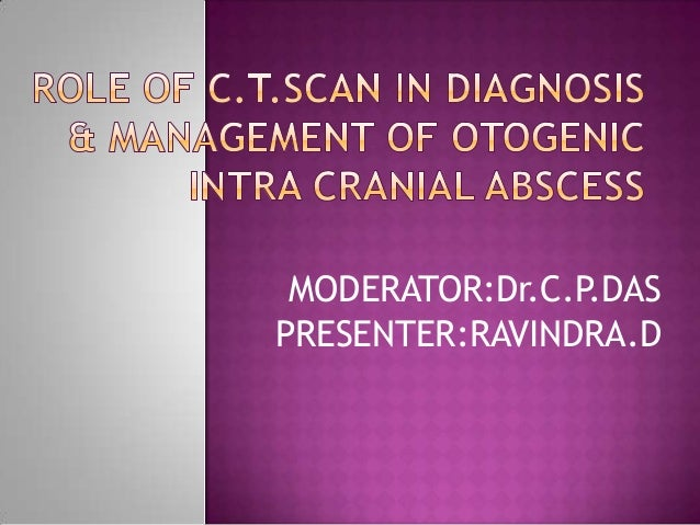 OTOGENIC BRAIN ABSCESS by dr.ravindra