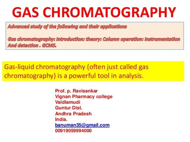 GAS CHROMATOGRAPHY  FOR B.PHARM AND M.PHARM STUDENTS BY P.RAVISANKAR.