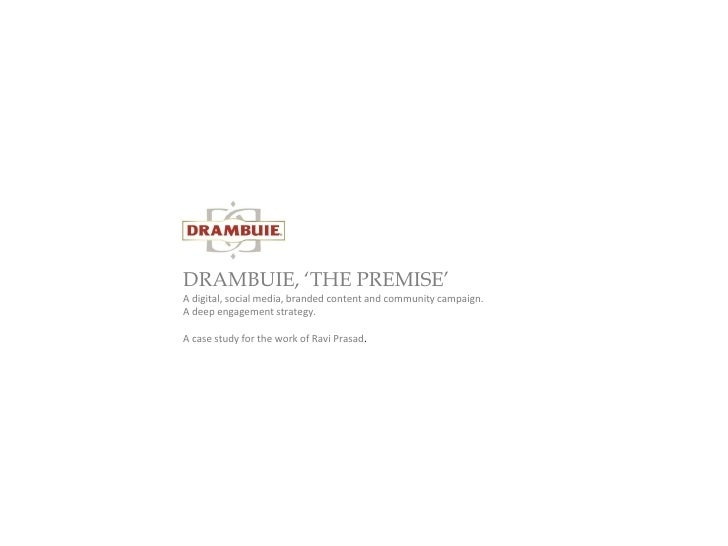 DRAMBUIE, 'THE PREMISE'A digital, social media, branded content and community campaign.A deep engagement strategy.A case s...