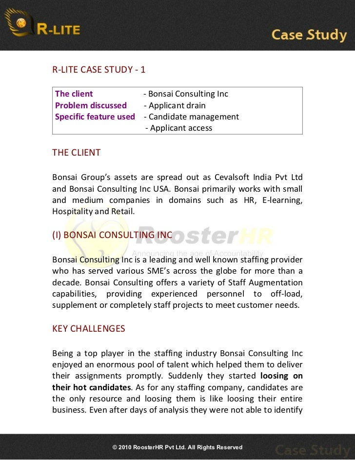 R-LITE CASE STUDY - 1The client            - Bonsai Consulting IncProblem discussed     - Applicant drainSpecific feature ...