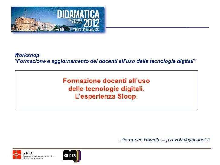 """Workshop""""Formazione e aggiornamento dei docenti all'uso delle tecnologie digitali""""                   Formazione docenti al..."""