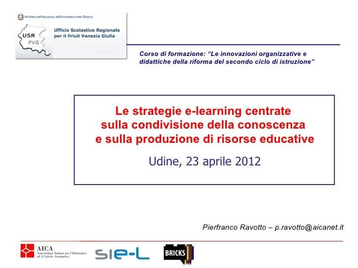 Le strategie e-learning centrate  sulla condivisione della conoscenza  e sulla produzione di risorse educative