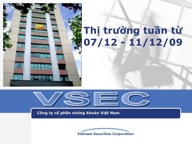 Thị trường tuần từ 07/12 - 11/12/09 Công ty cổ phần chứng khoán Việt Nam VSEC