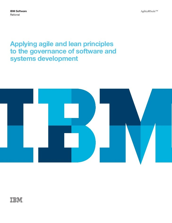 IBM Software                         Agility@Scale™RationalApplying agile and lean principlesto the governance of software...