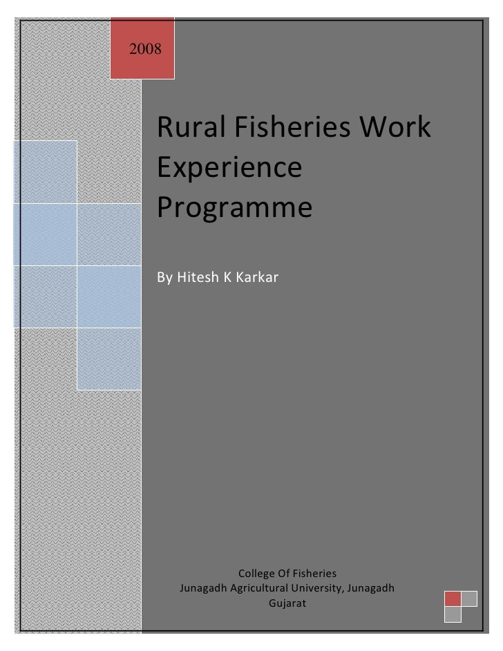 2008        Rural Fisheries Work    Experience    Programme    By Hitesh K Karkar                      College Of Fisherie...