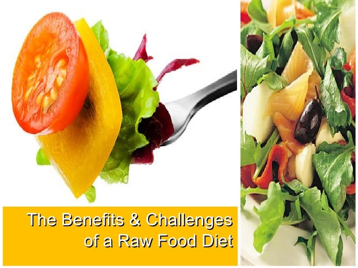 The Benefits & Challenges of a Raw Food Diet