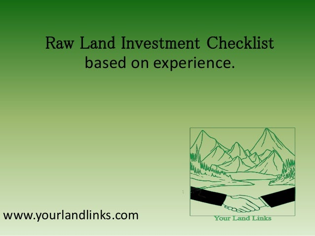 Raw Land Investment Checklist based on experience.  www.yourlandlinks.com