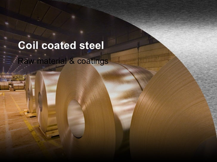 Coil coated steel Raw material & coatings
