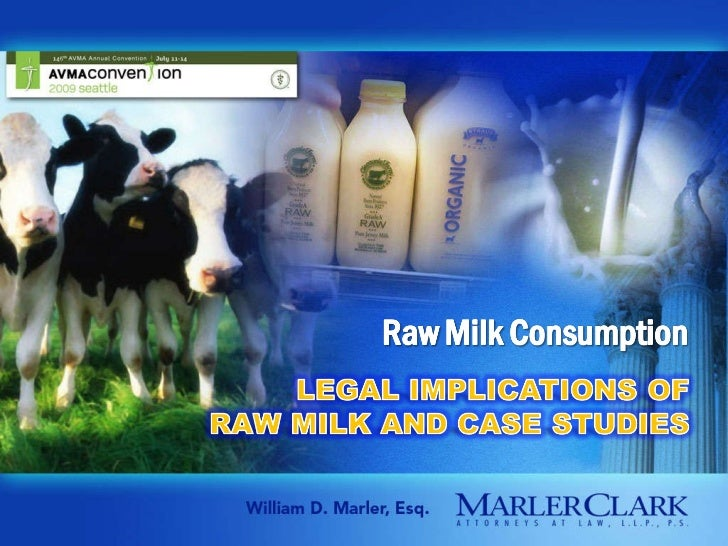 Legal Implicaitons of Raw Milk with Bill Marler 2009