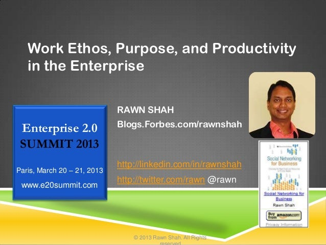 Work Ethos, Purpose, and Productivity   in the Enterprise                             RAWN SHAH                           ...