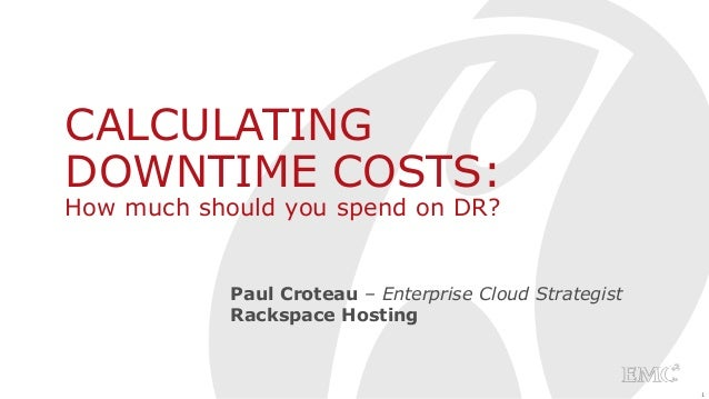 Calculating Downtime Costs: How Much Should You Spend on DR?
