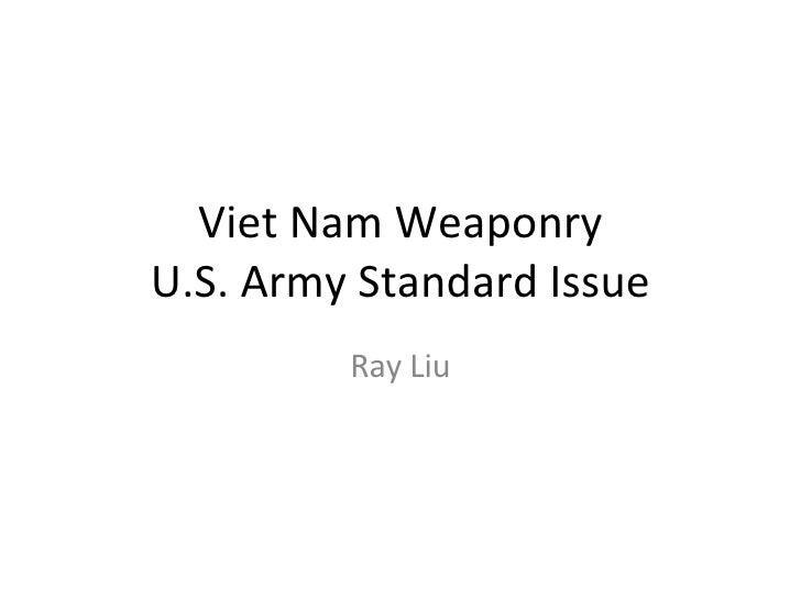 Viet Nam Weaponry U.S. Army Standard Issue Ray Liu