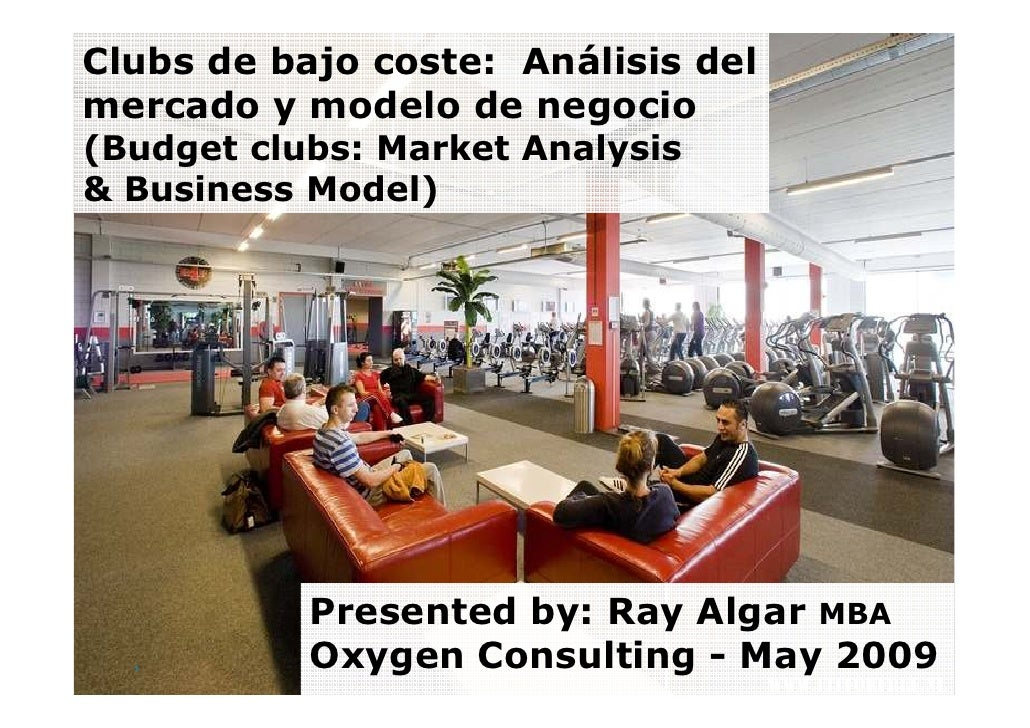 Clubs de bajo coste:  Análisis del mercado y modelo de negocio (Budget clubs: Market Analysis  & Business Model)