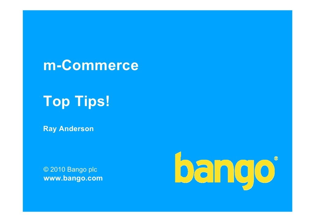 m-Commerce  Top Tips! Ray Anderson     © 2010 Bango plc www.bango.com