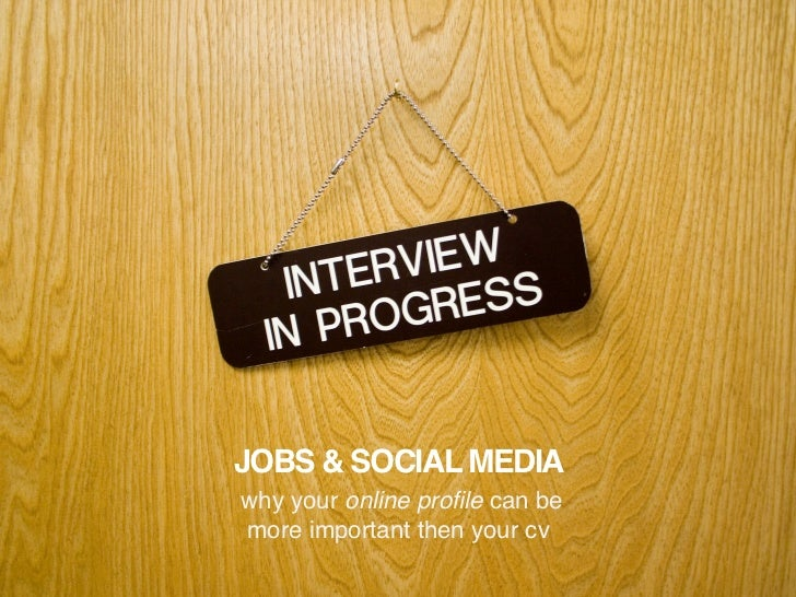 jobs  u0026 social media your online profile is more important