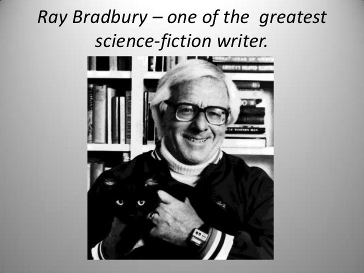 Ray bradbury – one of the  greatest science fiction