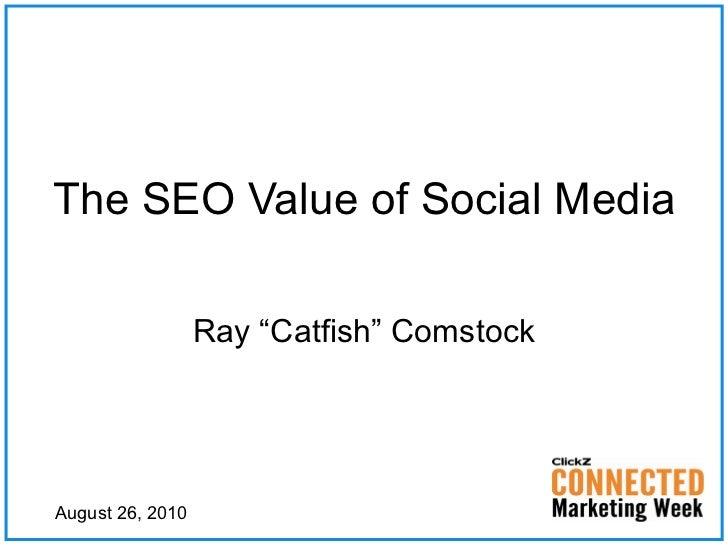 The SEO Value of Social Media - Catfish Comstock