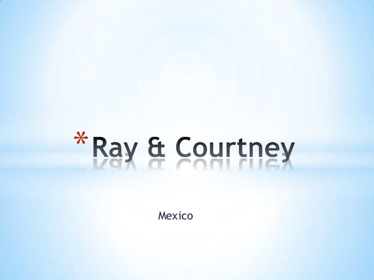 Ray & courtney Mexico Part One