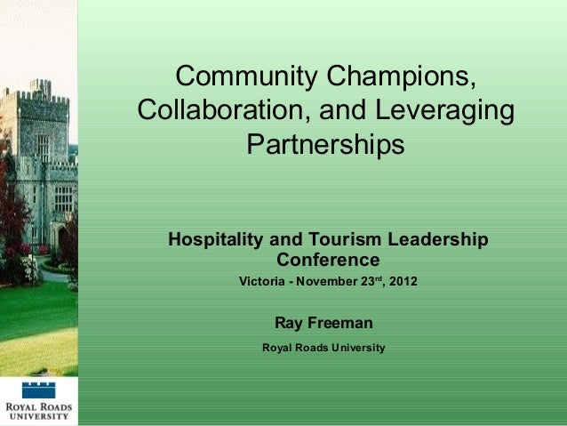 Community Champions,Collaboration, and Leveraging        Partnerships  Hospitality and Tourism Leadership               Co...