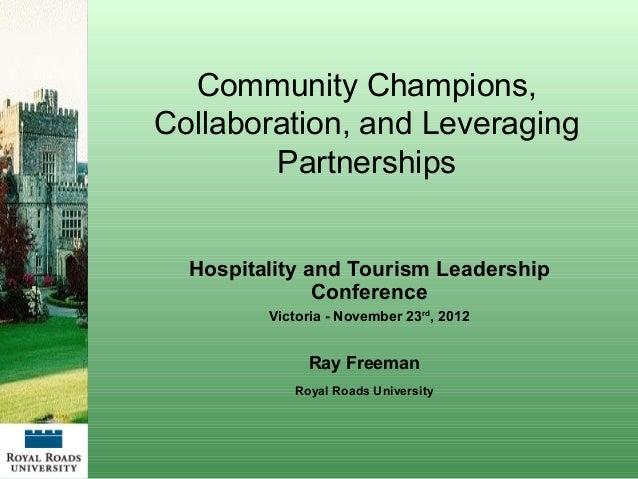 Ray Freeman - Community Champions, Collaboration & Leveraging Partnerships - Nov-23-2012 - Royal Roads University