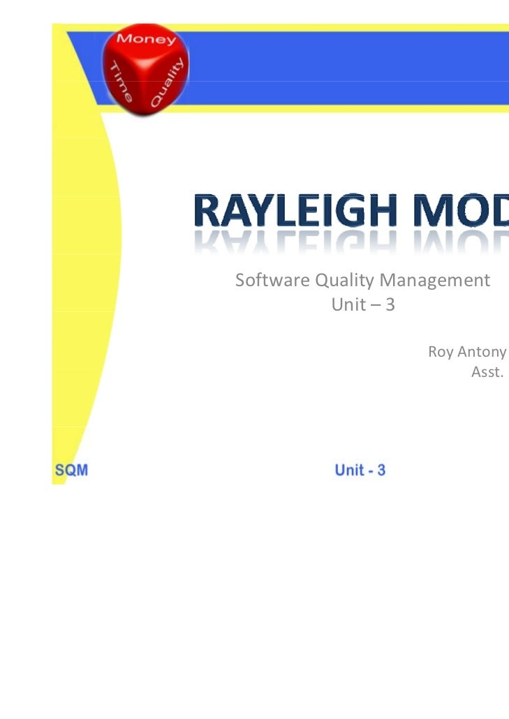 SoftwareQualityManagement          Unit– 3                    RoyAntonyArnoldG                         Asst.Prof./...