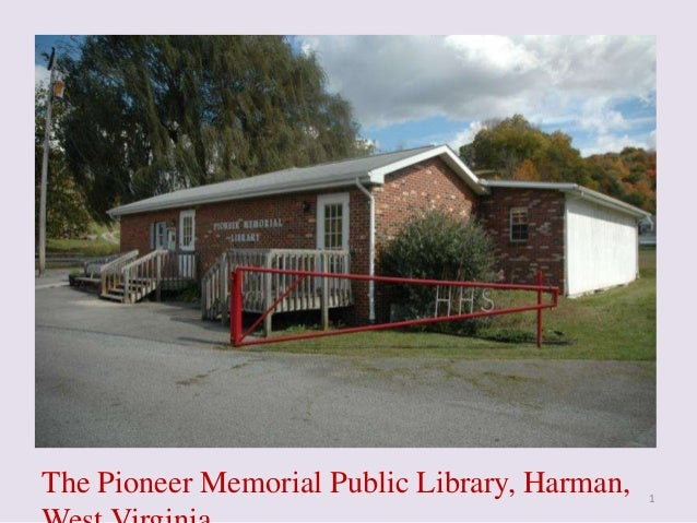 The Pioneer Memorial Public Library, Harman,  1