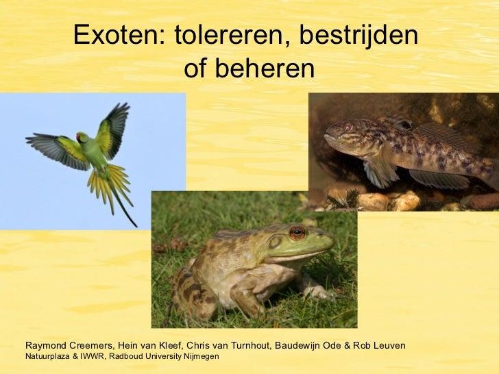 Exoten: tolereren, bestrijden of beheren