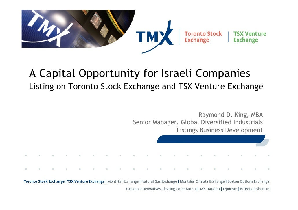 A Capital Opportunity for Israeli Companies Listing on Toronto Stock Exchange and TSX Venture Exchange                    ...