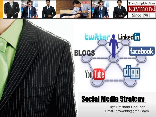 Social Media Strategy         By: Prashant Chauhan       Email :prowebb@gmail.com
