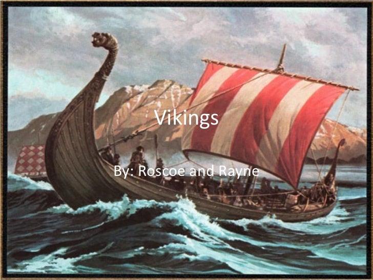 VikingsBy: Roscoe and Rayne