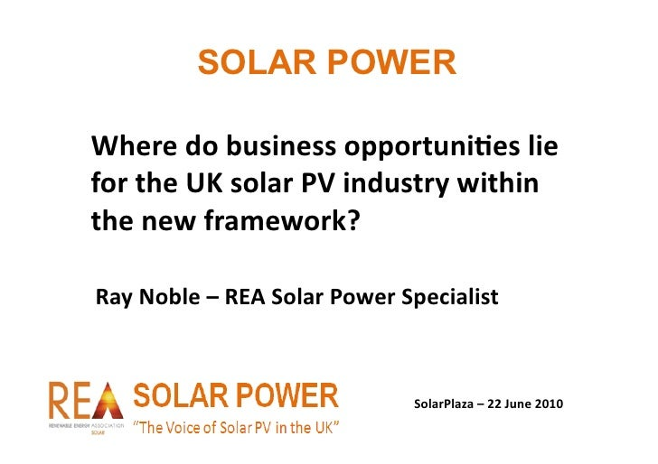 SOLAR POWER  Where	   do	   business	   opportuni/es	   lie	    for	   the	   UK	   solar	   PV	   industry	   within	    ...