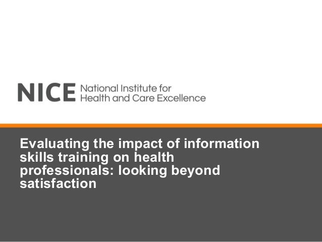 Evaluating the impact of information skills training on health professionals: looking beyond satisfaction - Michael Raynor & Jenny Craven