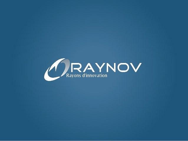RAYNOV est une société d'ingénierie dans le domaine des nouvelles technologies, et grâce à une équipe passionnée par la re...