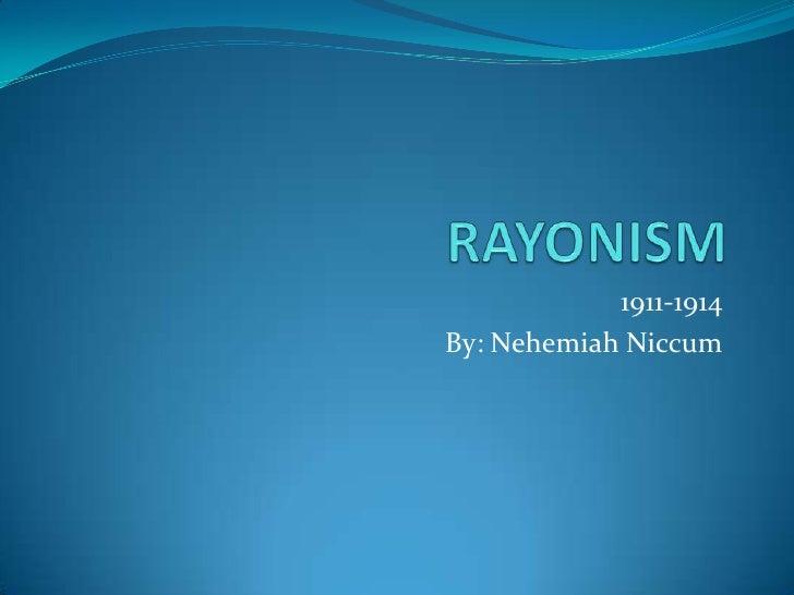 RAYONISM<br />1911-1914<br />By: Nehemiah Niccum<br />