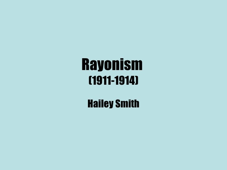 Rayonism  (1911-1914) Hailey Smith