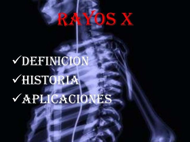 RAYOS X<br /><ul><li>DEFINICION
